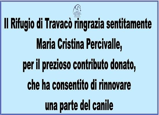 L'associazione ringrazia di cuore Maria Cristina Percivalle per il prezioso contributo che ha consentito di recuperare una parte del canile